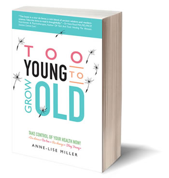 Too Young to Grow Old By Anne-Lise Miller